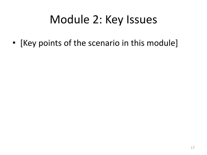 Module 2: Key Issues