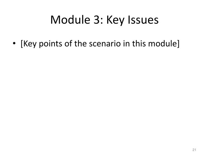 Module 3: Key Issues
