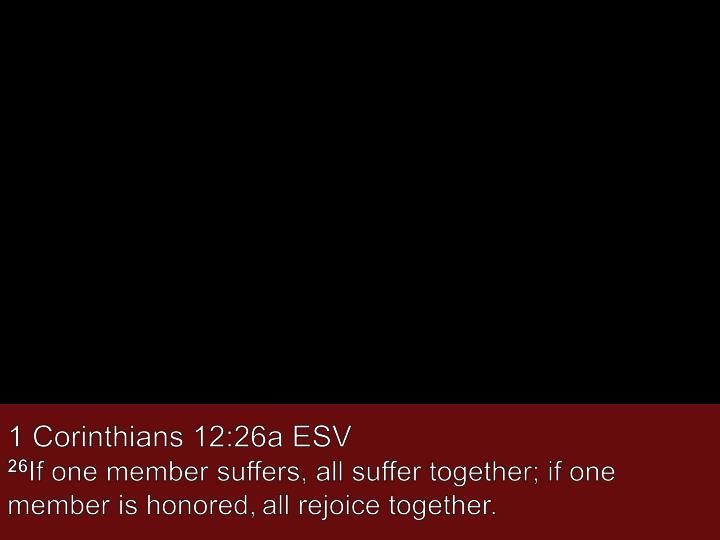 1 Corinthians 12:26a ESV