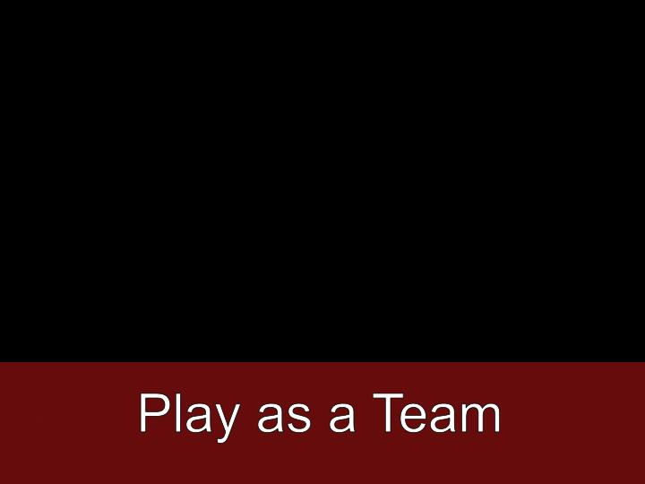 Play as a Team