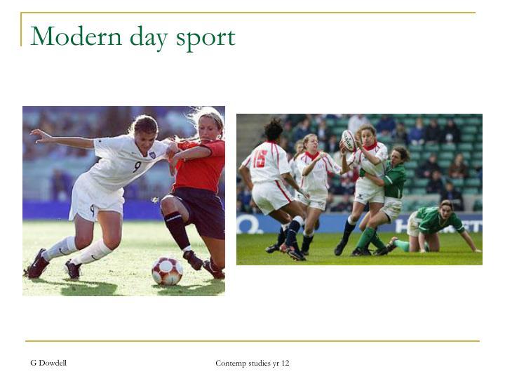 Modern day sport