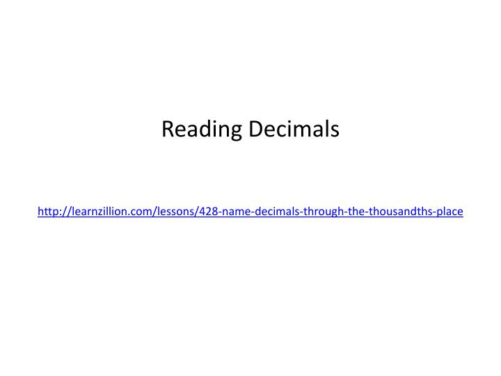 Reading decimals http learnzillion com lessons 428 name decimals through the thousandths place