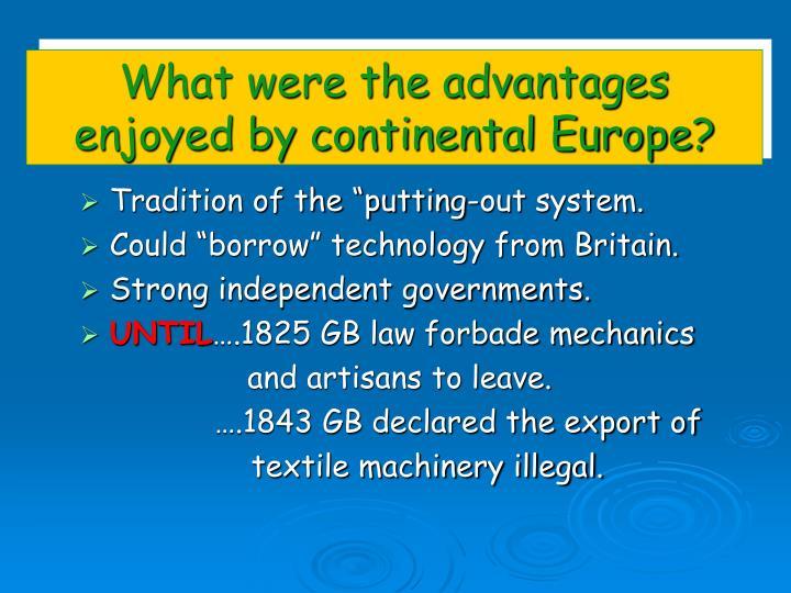 What were the advantages