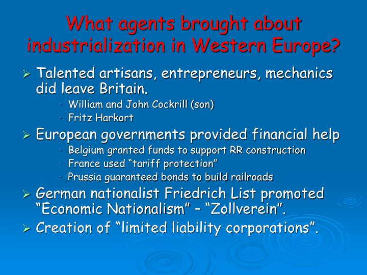 What agents brought about industrialization in Western Europe?