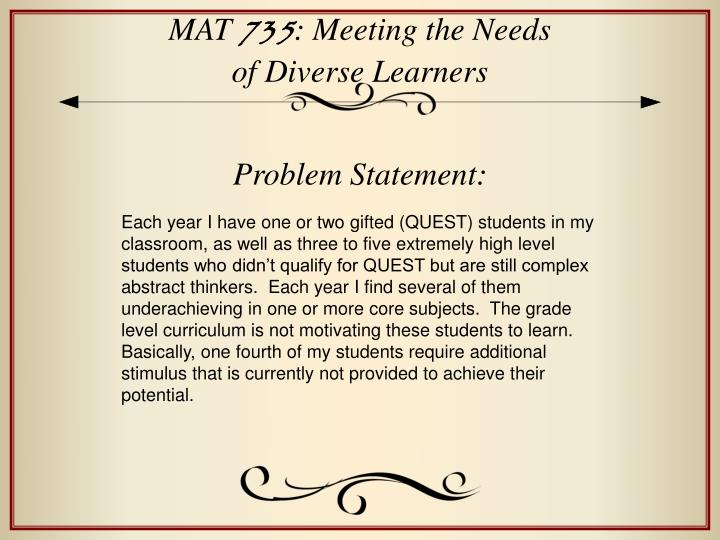 Mat 735 meeting the needs of diverse learners