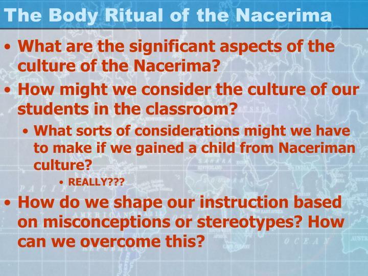 The Body Ritual of the Nacerima