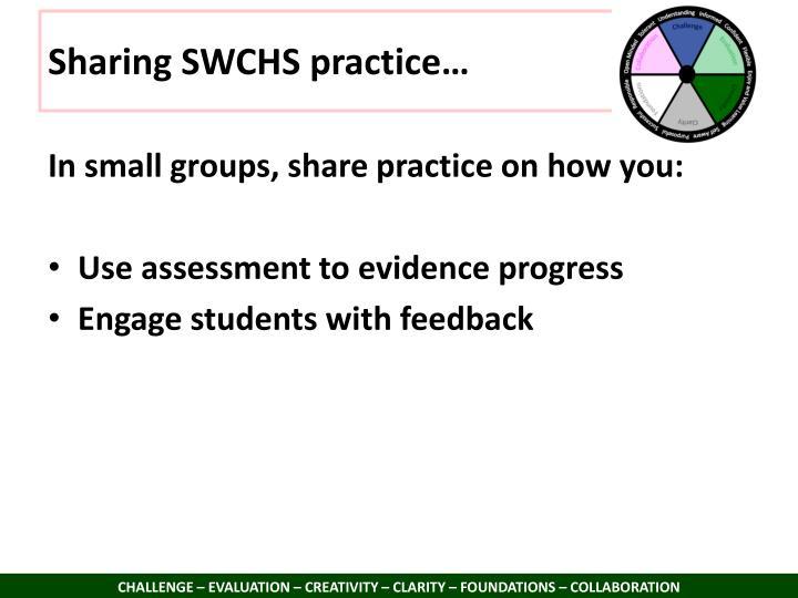 Sharing SWCHS practice…