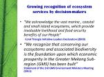 growing recognition of ecosystem services by decision makers