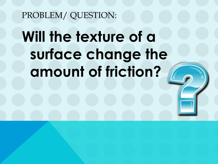 Problem/ question: