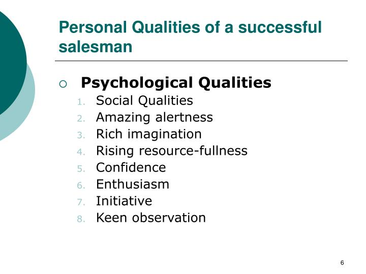 essay on qualities of a successful salesman Mediocre sales performance cannot be disguised as a salesperson's success or failure is revealed immediately by the bottom line results it takes a special kind of individual to succeed in sales there are five key qualities that are essential for success.