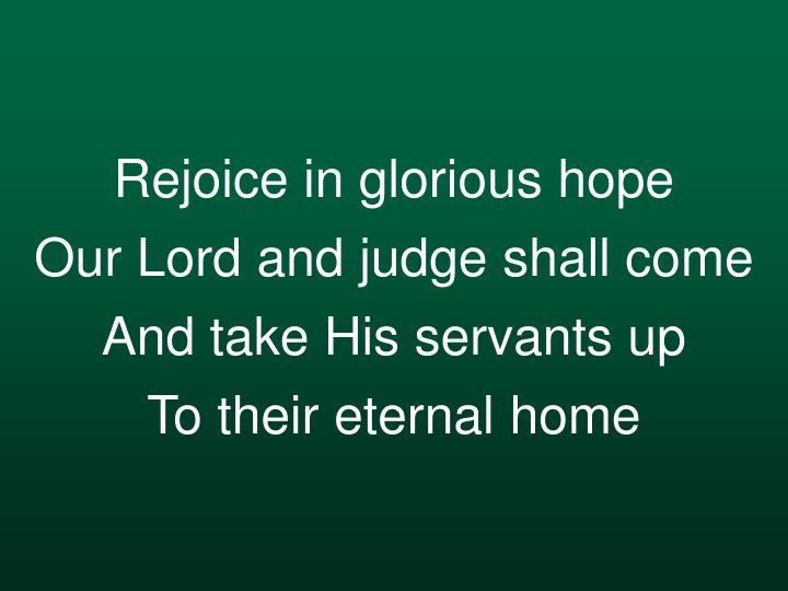 Rejoice in glorious hope