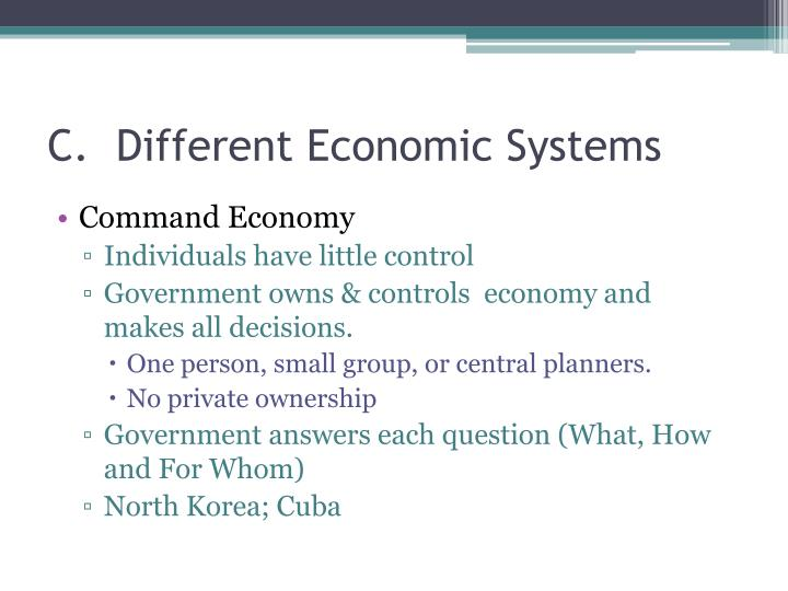 C.  Different Economic Systems