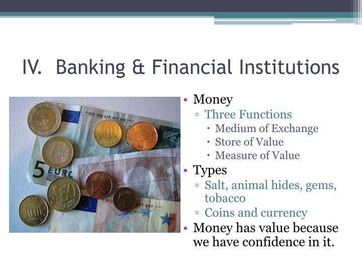 IV.  Banking & Financial Institutions