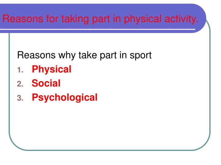 Reasons for taking part in physical activity.