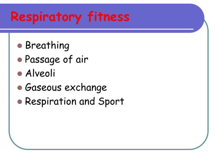 Respiratory fitness