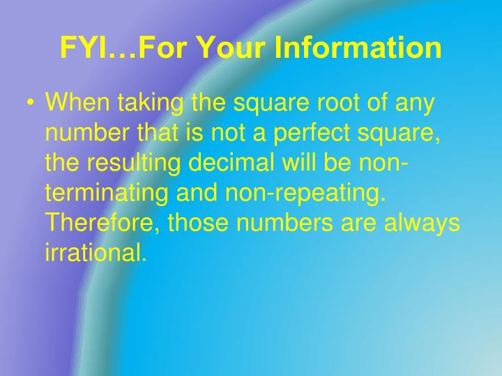 FYI…For Your Information