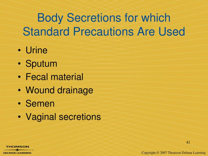 Body Secretions for which Standard Precautions Are Used