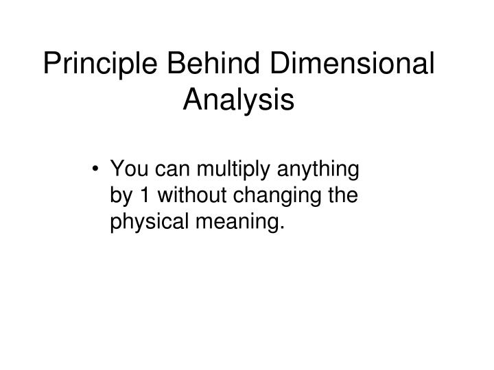 Principle Behind Dimensional Analysis