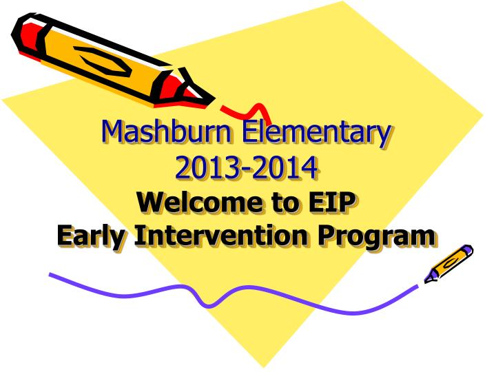 Mashburn elementary 2013 2014 welcome to eip early intervention program