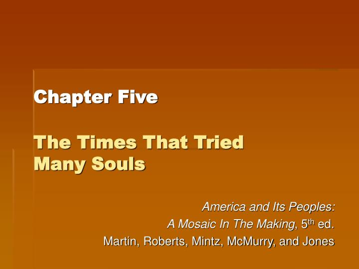 Chapter five the times that tried many souls