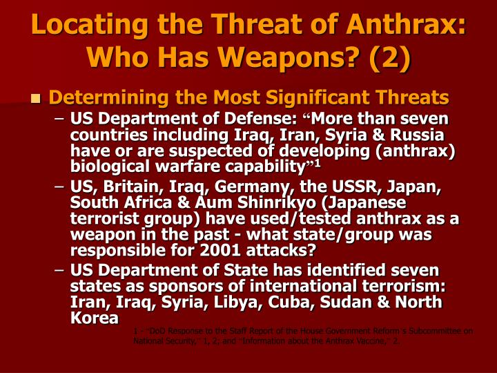 Locating the Threat of Anthrax:                                       Who Has Weapons? (2)