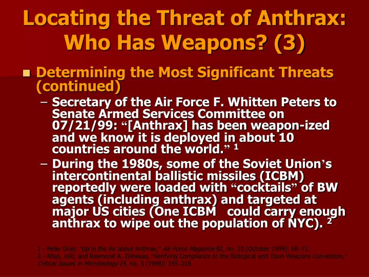 Locating the Threat of Anthrax:                                       Who Has Weapons? (3)