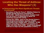 locating the threat of anthrax who has weapons 3