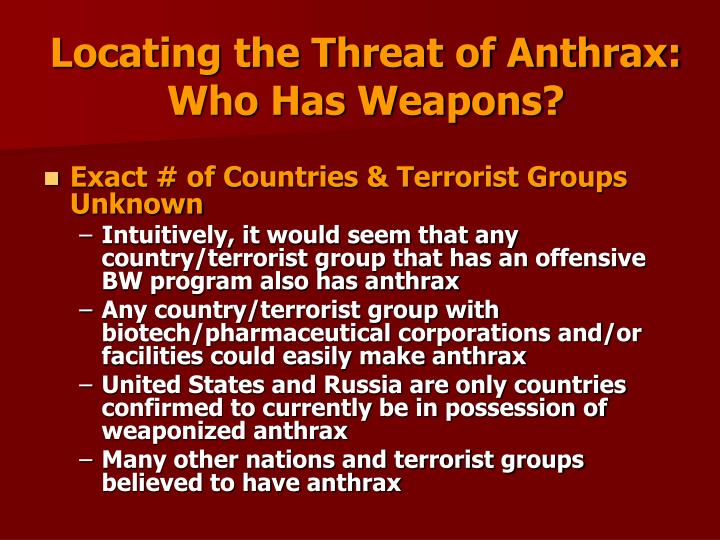 Locating the Threat of Anthrax:                                       Who Has Weapons?
