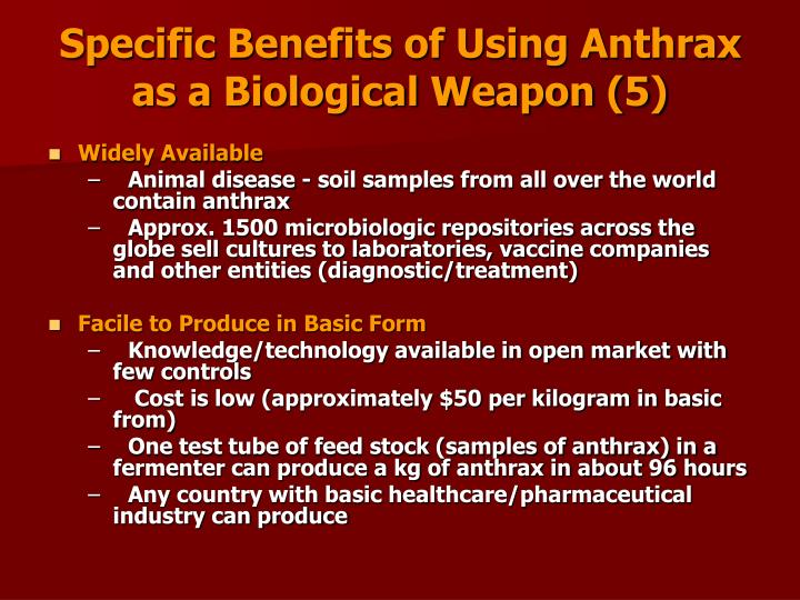 Specific Benefits of Using Anthrax  as a Biological Weapon (5)