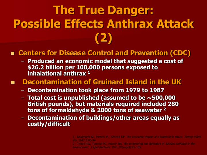 The True Danger:                                          Possible Effects Anthrax Attack (2)