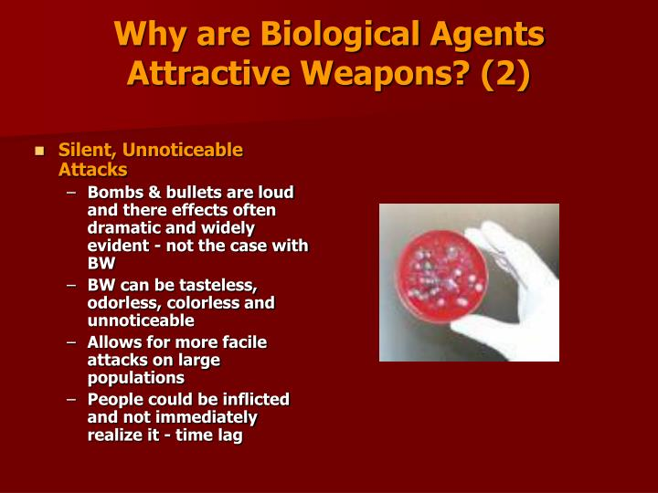 Why are Biological Agents Attractive Weapons? (2)