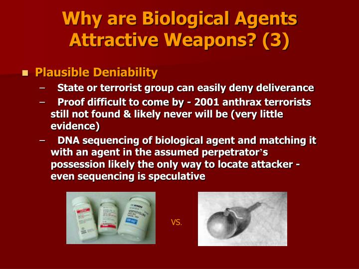 Why are Biological Agents Attractive Weapons? (3)