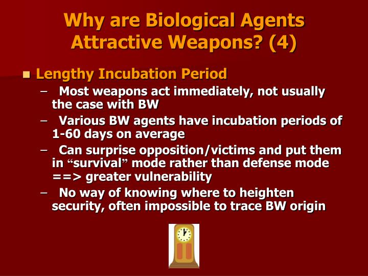 Why are Biological Agents Attractive Weapons? (4)