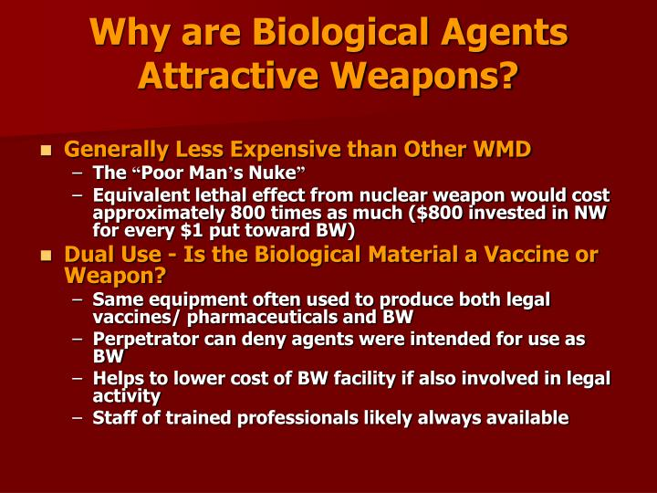 Why are Biological Agents Attractive Weapons?