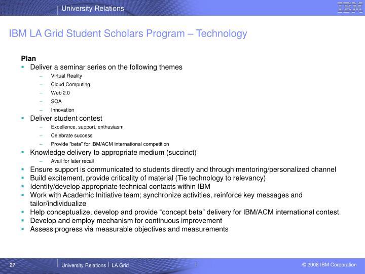 IBM LA Grid Student Scholars Program – Technology