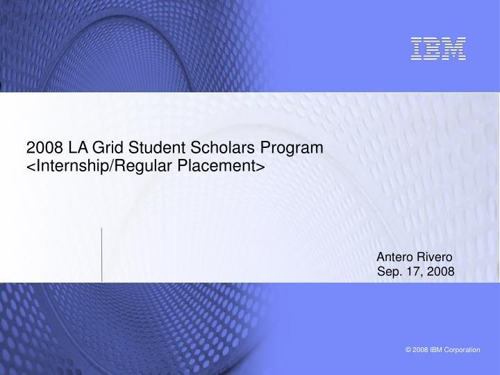 2008 LA Grid Student Scholars Program