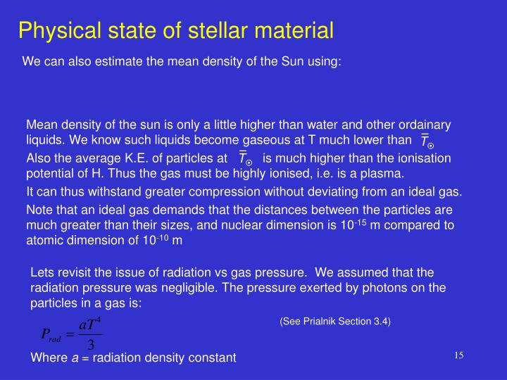 Mean density of the sun is only a little higher than water and other ordainary liquids. We know such liquids become gaseous at T much lower than