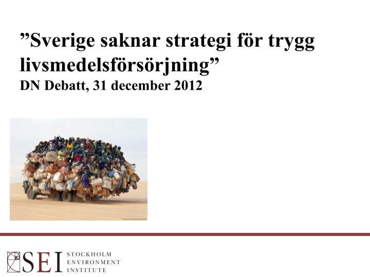 """""""Sverige saknar strategi för trygg livsmedelsförsörjning"""""""