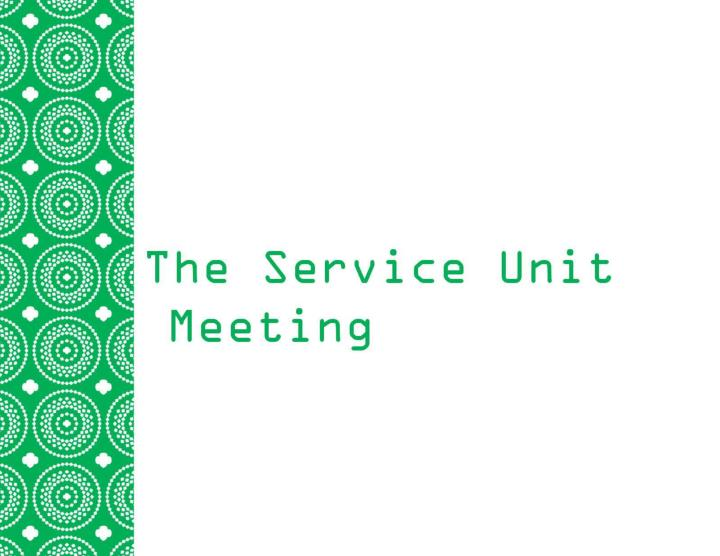 The Service Unit Meeting