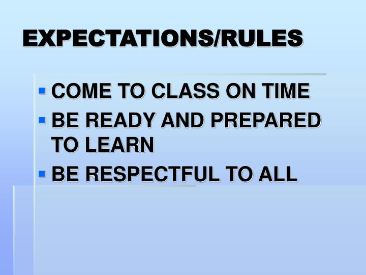 EXPECTATIONS/RULES