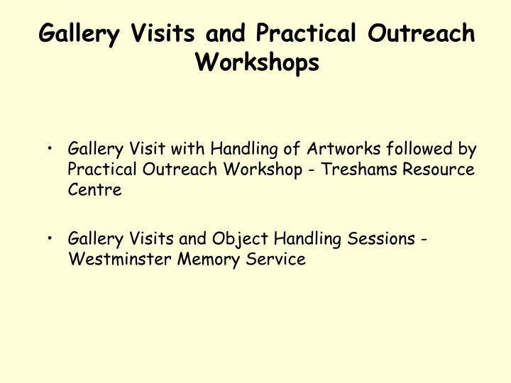 Gallery Visits and Practical Outreach Workshops