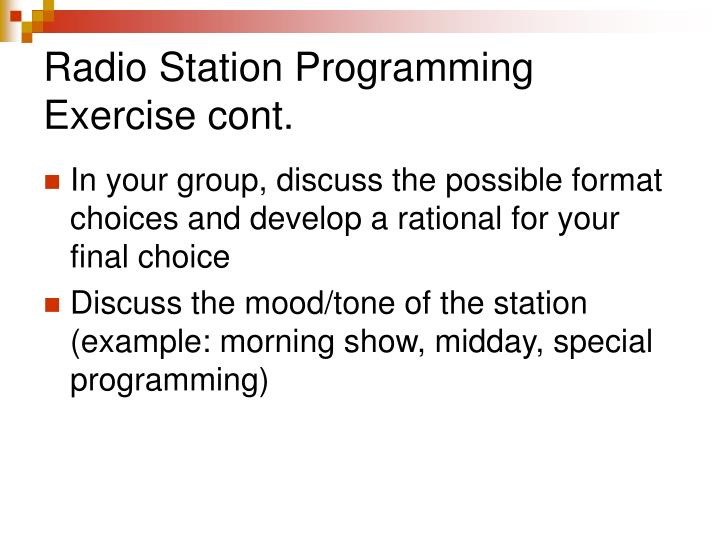 Radio Station Programming Exercise cont.