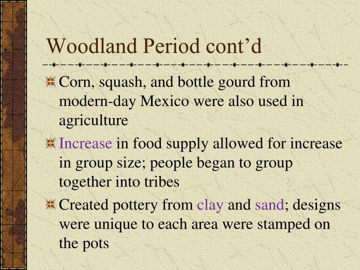 Woodland Period cont'd
