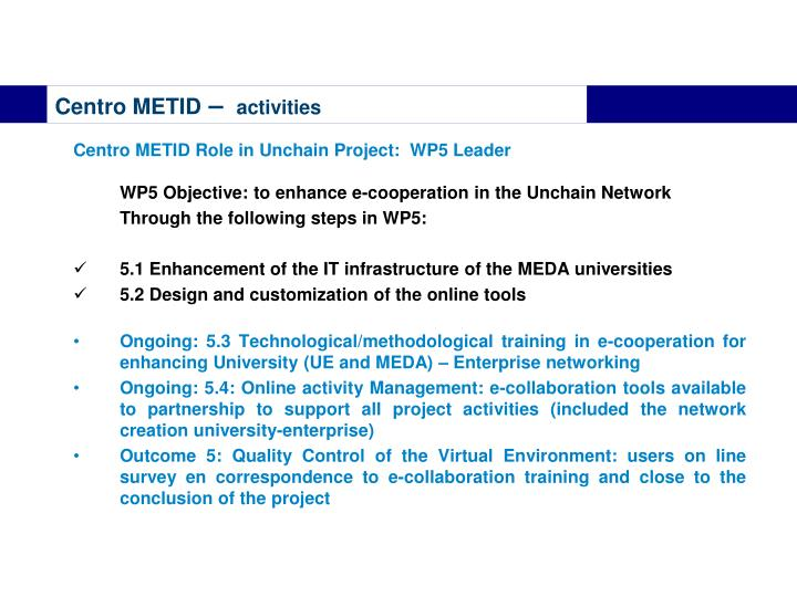 Centro METID Role in Unchain Project:  WP5 Leader