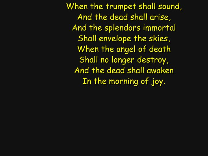 When the trumpet shall sound,