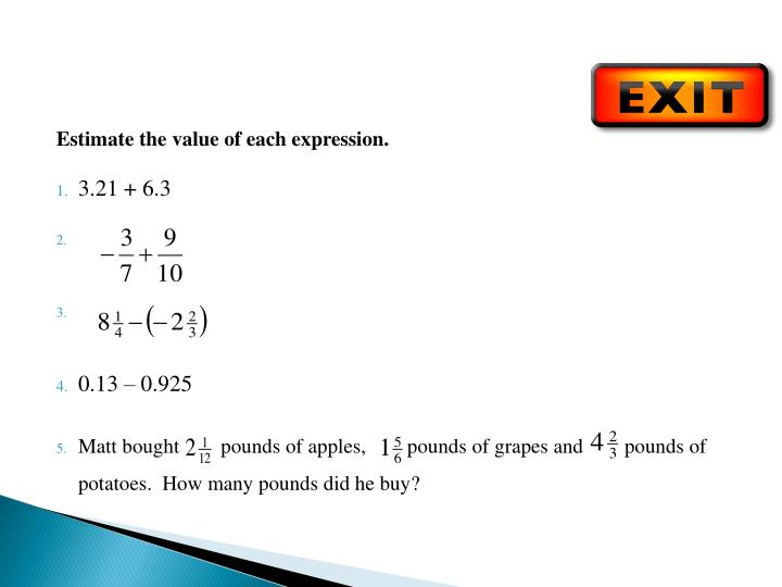 Estimate the value of each expression.