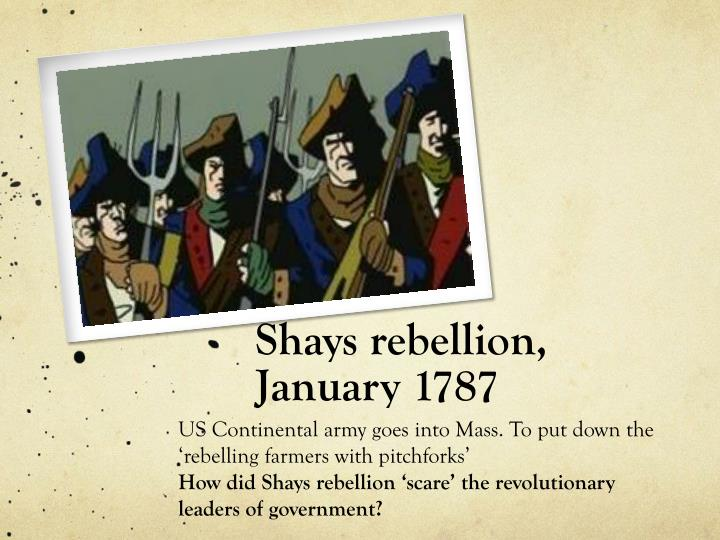 an analysis of shays rebellion during the american revolution Document analysis: henry knox to george washington the last battle of the american revolution c was shays' rebellion the first american civil war.