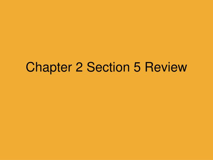 Chapter 2 Section 5 Review
