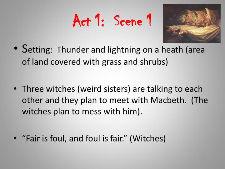 Act 1:  Scene 1