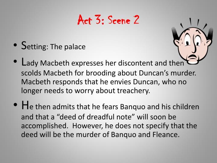 Act 3: Scene 2